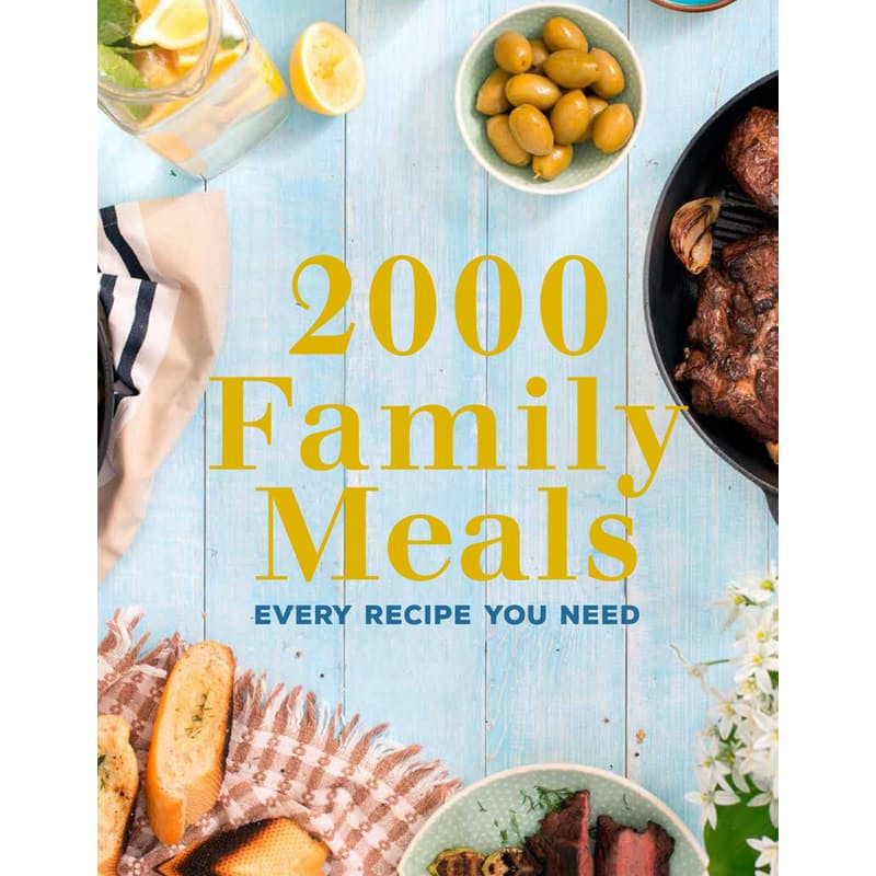2000 Family Meals: Every Recipe You Need
