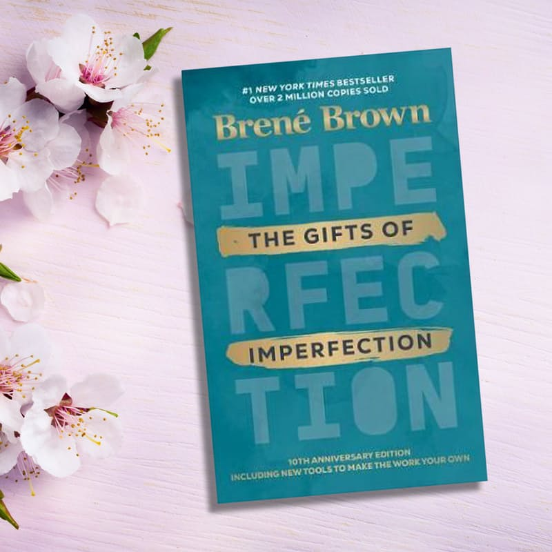 Gifts of Imperfection 10th Anniversary Hardcover Edition