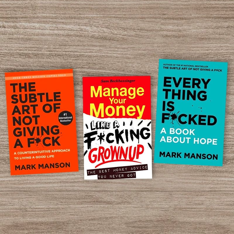 The Subtle Art of Not Giving a F*ck & Manage Your Money Like a F*cking Grown up & Everything Is F*cked Book Bundle